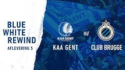⏳ Blue White Rewind Aflevering 5: KAA Gent - Club Brugge