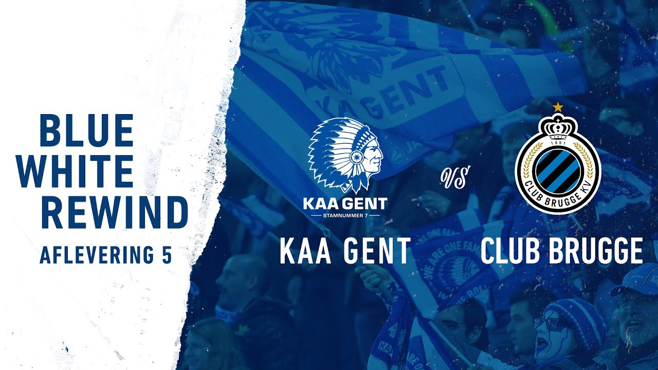 ⏳ Blue White Rewind Aflevering 5: KAA Gent - Club Brugge - YouTube