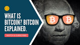 What is Bitcoin? Bitcoin explained. (MUST SEE!!!)