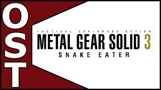 Metal Gear Solid 3: Snake Eater OST - Complete Original Soundtrack CD1 [HQ]