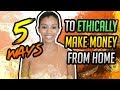 ✅5 Ways To Ethically Make Money From Home