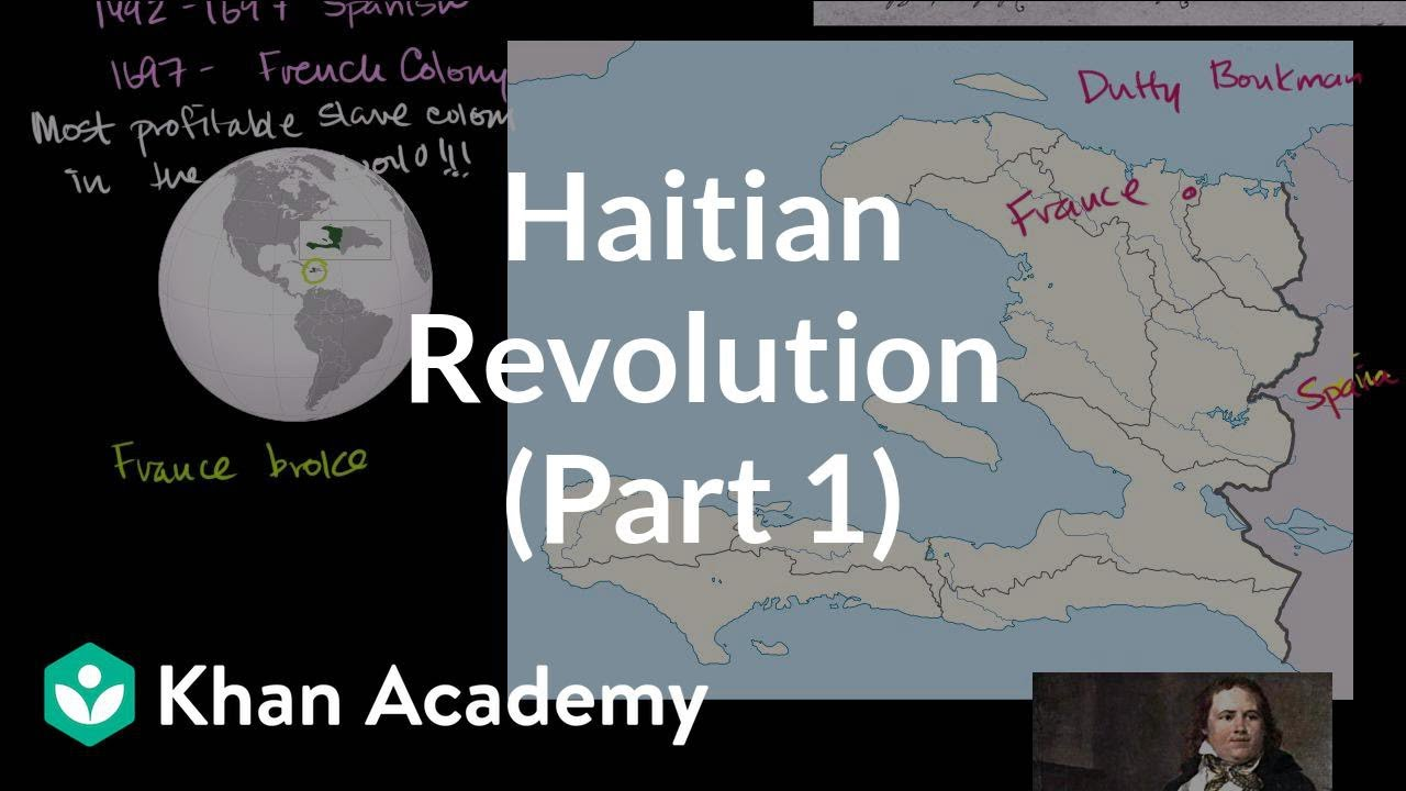 Haitian Revolution (Part 1) | World history | Khan Academy