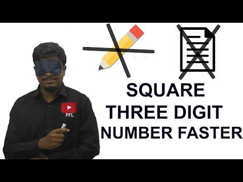 HOW TO SQUARE A THREE DIGIT NUMBER FASTER ( Without PEN and PAPER )
