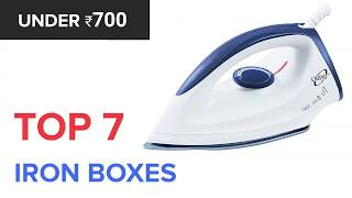 Top 7 Iron Boxes Under Rs.700 | 2018