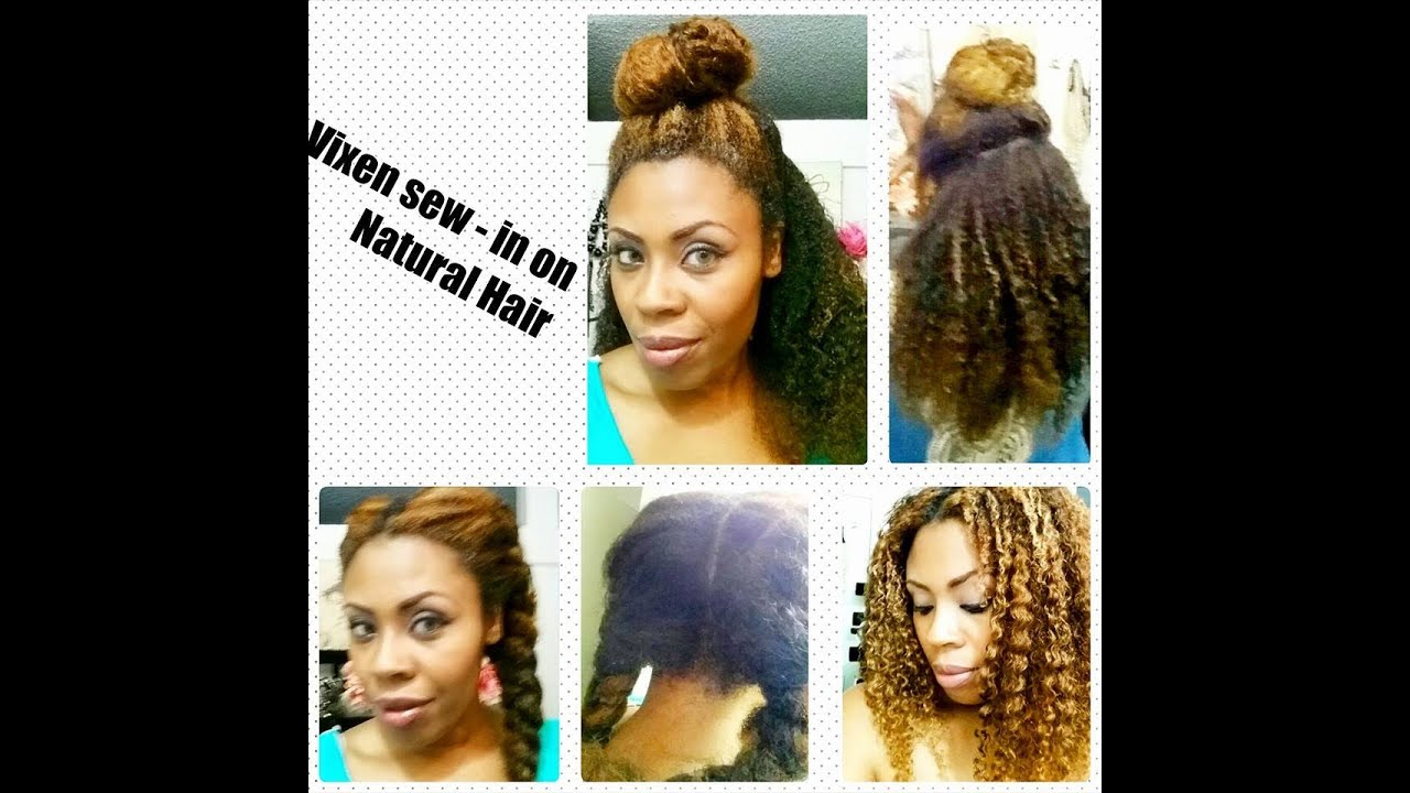 Vixen sew in on natural hair youtube pmusecretfo Gallery