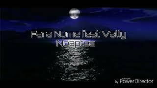 Fara Nume feat Vally - Noaptea