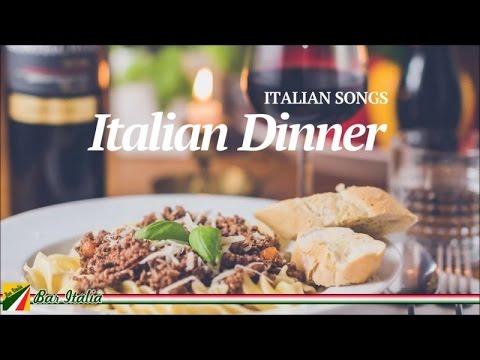 Italian Dinner - Italian Songs and Music for Restaurant