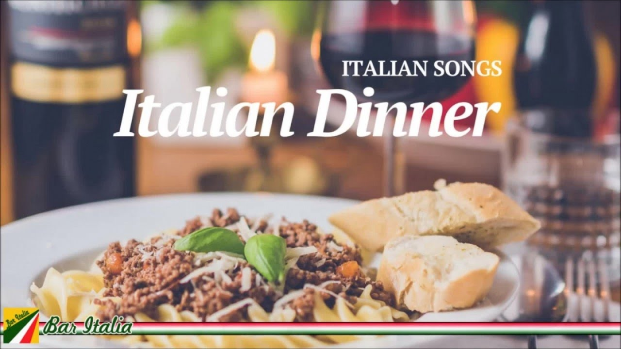 Italian Dinner Italian Songs And Music For Restaurant Youtube