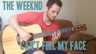 Can't Feel My Face - The Weeknd - Acoustic Fingerstyle Guitar Cover [With TABS]