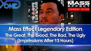 Mass Effect Legendary Edition Impressions After 13 Hours - The Great, The Good, The Bad, The Ugly