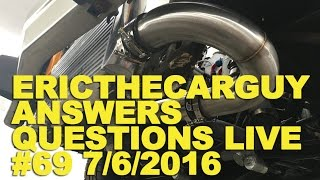 Ericthecarguy Answers Questions Live #69 (Ama) 7/6/2016