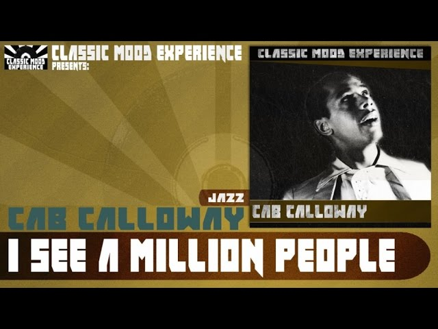 cab-calloway-i-see-a-million-people-1941-classic-mood-experience