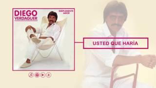 Gambar cover Usted Que Haría? - Diego Verdaguer (Audio Oficial)
