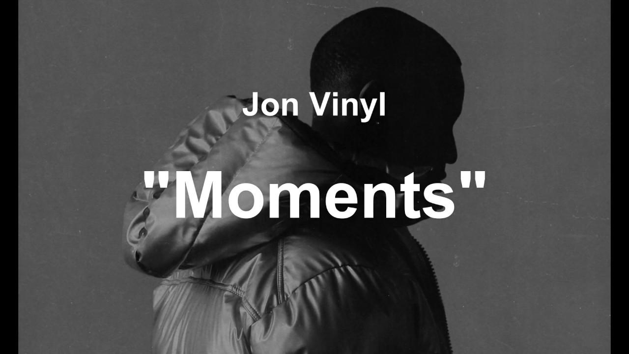 Jon Vinyl - Moments - LYRICS