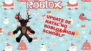 UPDATE DE NATAL NO ROBLOX HIGH SCHOOL! -Roblox