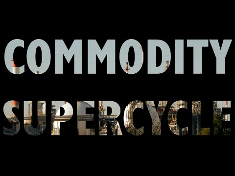 Too Embarrassed to Ask: what is the commodity supercycle?
