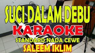 Download Lagu SUCI DALAM DEBU [SALEEM IKLIM] KARAOKE VOKAL WANITA ll LIRIK ll HD F#=DO mp3