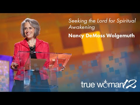 True Woman '12: Seeking the Lord for Spiritual Awakening — Nancy Leigh DeMoss