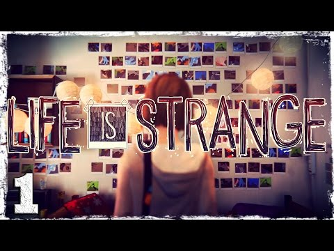 Смотреть прохождение игры Life is Strange. #1: Время вспять.