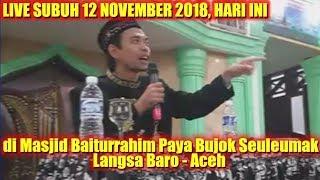 LIVE UAS SUBUH 12 NOVEMBER 2018 LANGSA ACEH! CERAMAH FULL Ustadz Abdul Somad di Masjid Baiturrahim