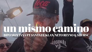 Un Mismo Camino // Bipo Montana FT Santa Fe Klan, Neto Reyno & Sid MSC