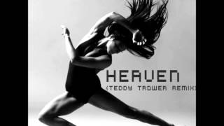 Heaven (Teddy Trower House Remix)
