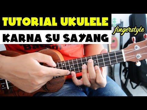 Tutorial Ukulele Pemula - KARNA SU SAYANG (Chord & Fingerstyle)