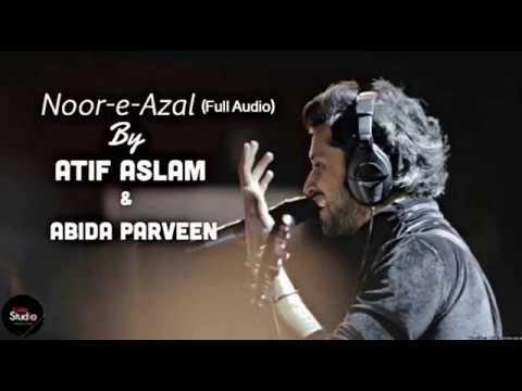 "Atif Aslam New Kalam ""Noor-e-Azal"" With Abida Parveen For Ramadan 2017"