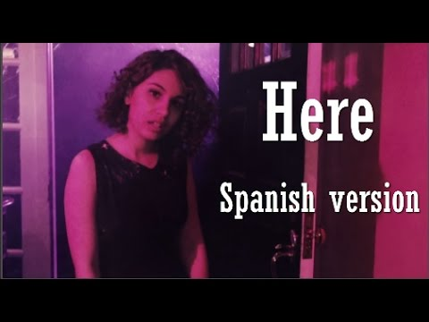 Alessia Cara Here (Spanish version)
