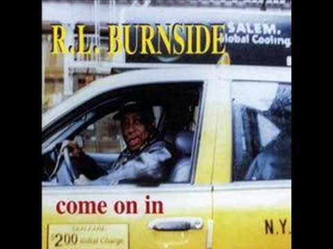 R.L.Burnside - it's bad you know