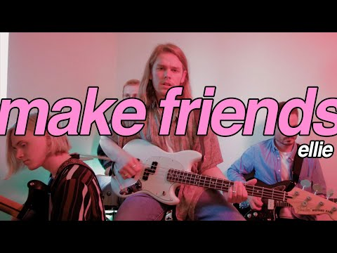 Make Friends - Ellie (Official Video)