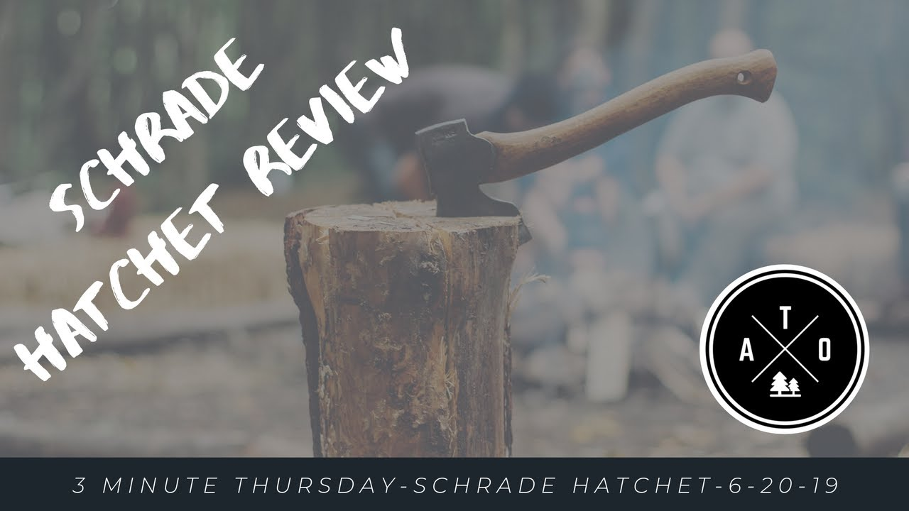 3 Minute Thursday-Gear Review-Schrade SCAXE10 11.1in Full Tang Hatchet