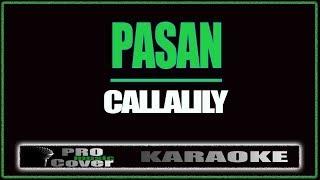 Pasan - CALLALILY (KARAOKE)