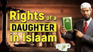 Rights of a Daughter in Islam - Dr Zakir Naik