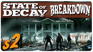 State Of Decay: Breakdown Gameplay (S2) - New Goals | Let's Play State of Decay Part 1 (YOSE)