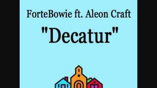 "ForteBowie ft. Aleon Craft - ""Decatur"""