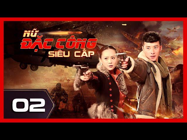 NỮ ĐẶC CÔNG SIÊU CẤP - Tập 02 | Phim Hành Động Võ Thuật Đỉnh Cao 2021 | iPhim