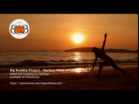 Big Buddha Project - Perfect Vibes of Lounge and Chillout Vol. 1 (Jan. 2018)