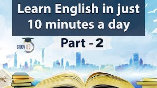 Learn English in just 10 minutes a day, All the BASICS you need to be a Pro in English Part 2