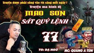 Mao Sơn Sát Quỷ Lệnh [ Tập 77 ] Người Mang Thai Rắn - Truyện Ma Linh Dị Hay Cực Kì - Quàng A Tũn