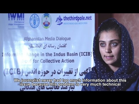 Informing Change in the Indus Basin (ICIB) – Afghanistan Media Dialogue