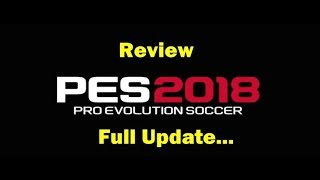 Review/Order PES 2018 PS3 Full Update Summer 17-18