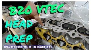 B20 VTEC HEAD PREP !   HSG EP. 5-4