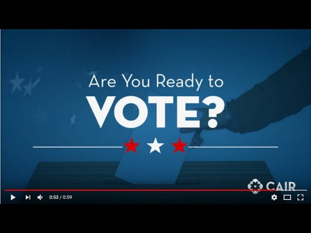 CAIR: Are you ready to vote?