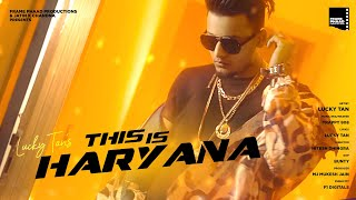 This Is Haryana (Official Video) - Lucky Tan | Trappy 808 | Latest Haryanvi Songs 2020