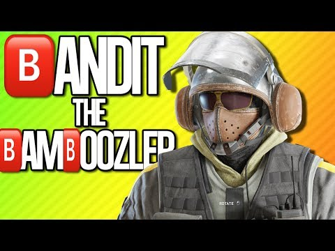 BANDIT THE BAMBOOZLER | Rainbow Six Siege