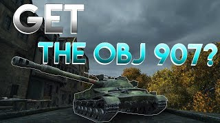 should You Get The Object 907?