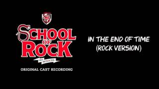 In The End of Time (Rock Version) (Bonus Track) (OBCR) | SCHOOL OF ROCK: The Musical