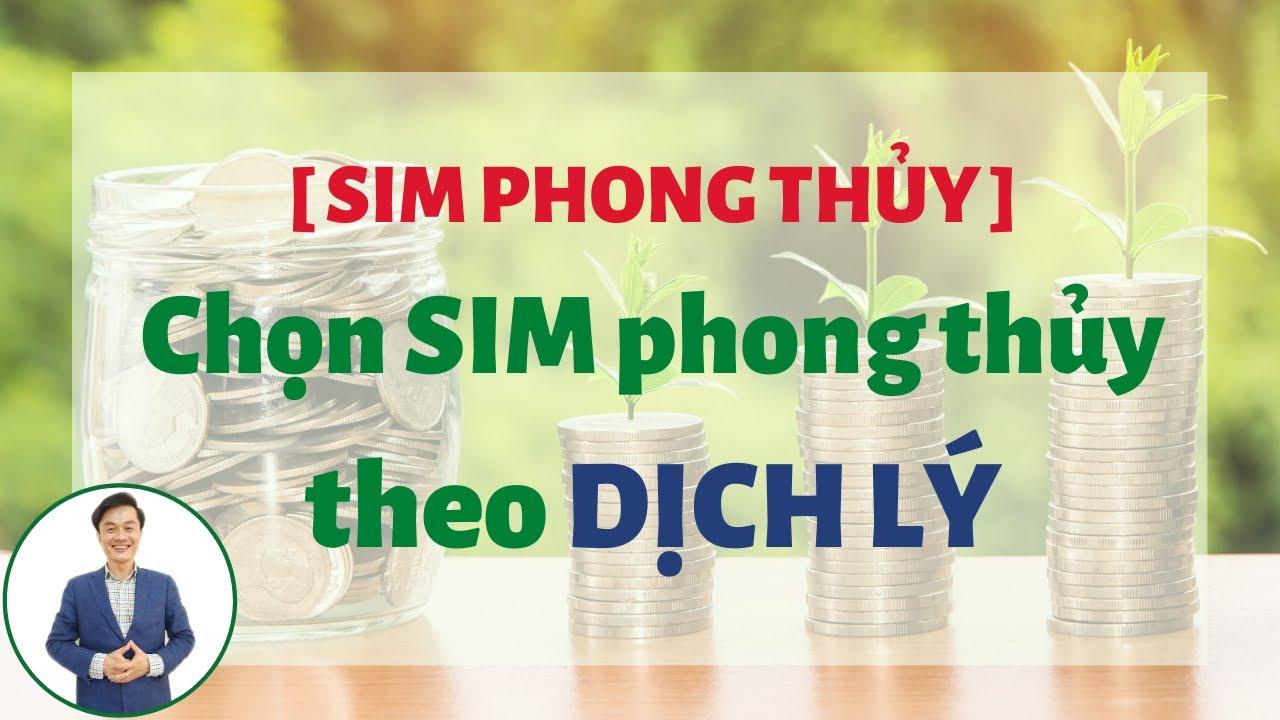 [ SIM PHONG THỦY ] Chọn SIM PHONG THỦY theo DỊCH LÝ