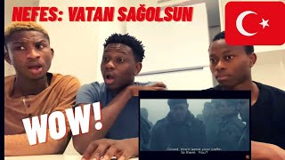 "NIGERIANS REACTING TO ""Nefes - Vatan Sağolsun"" turkish movie trailer reaction (Türkçe altyazı)"